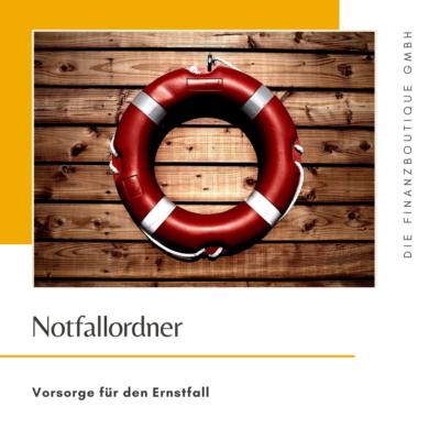 Notfallordner - Vorsorge für den Ernstfall - Die Finanzboutique GmbH