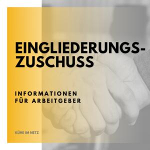 Marketingagentur_kueheimnetz_Downloads_Eingliederungszuschuss-Informationen-fuer-Arbeitgeber