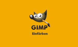 Gimp Webinar - Einfärben