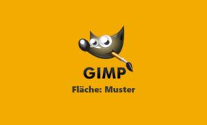 Webinar Gimp - Flächen Einfärben - Teil 2 - Muster